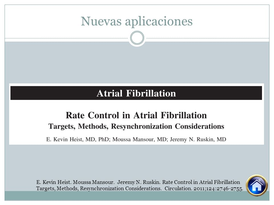 Nuevas aplicaciones E. Kevin Heist. Moussa Mansour. Jeremy N. Ruskin. Rate Control in Atrial Fibrillation.