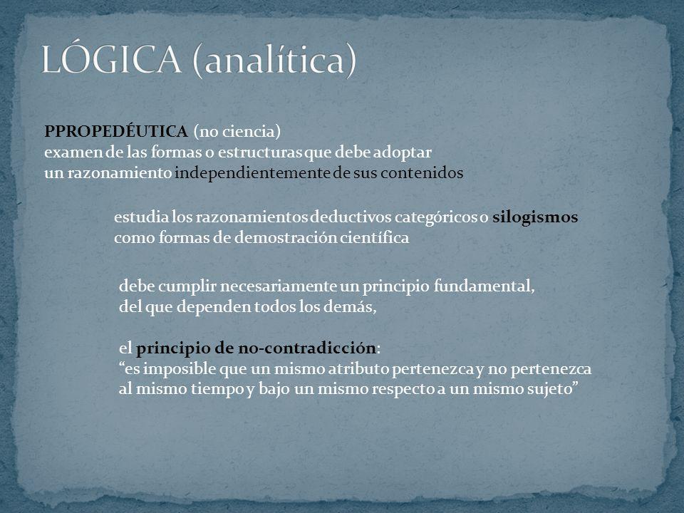 LÓGICA (analítica) PPROPEDÉUTICA (no ciencia)