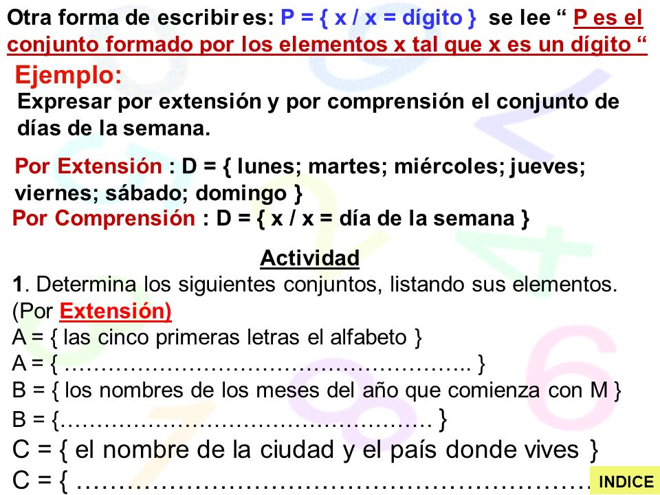 Otra forma de escribir es: P = { x / x = dígito } se lee P es el conjunto formado por los elementos x tal que x es un dígito