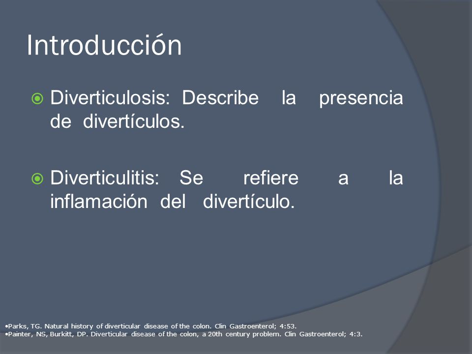 Introducción Diverticulosis: Describe la presencia de divertículos.