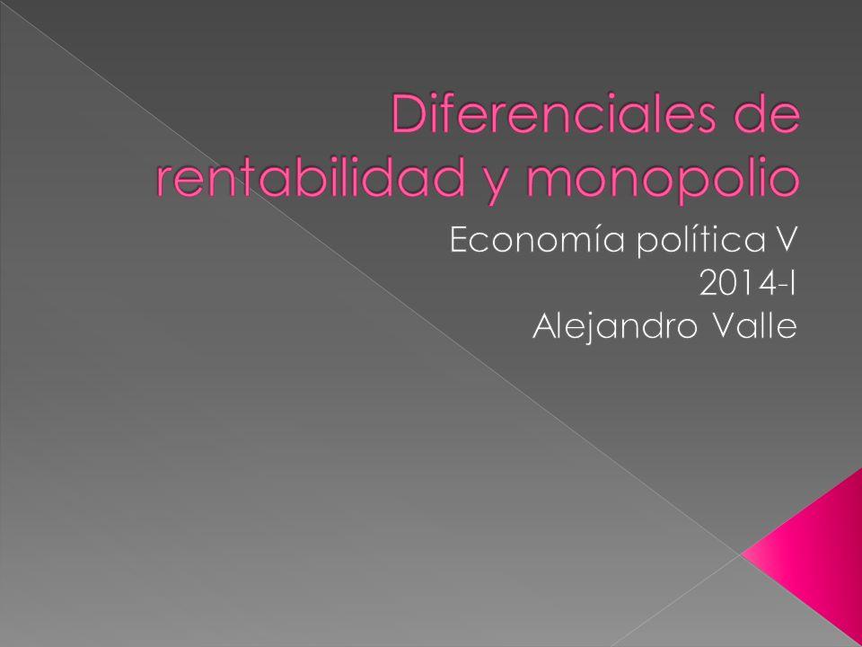 Diferenciales de rentabilidad y monopolio