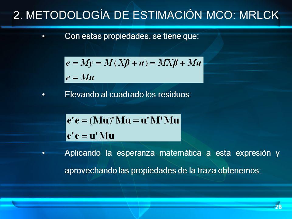 2. METODOLOGÍA DE ESTIMACIÓN MCO: MRLCK
