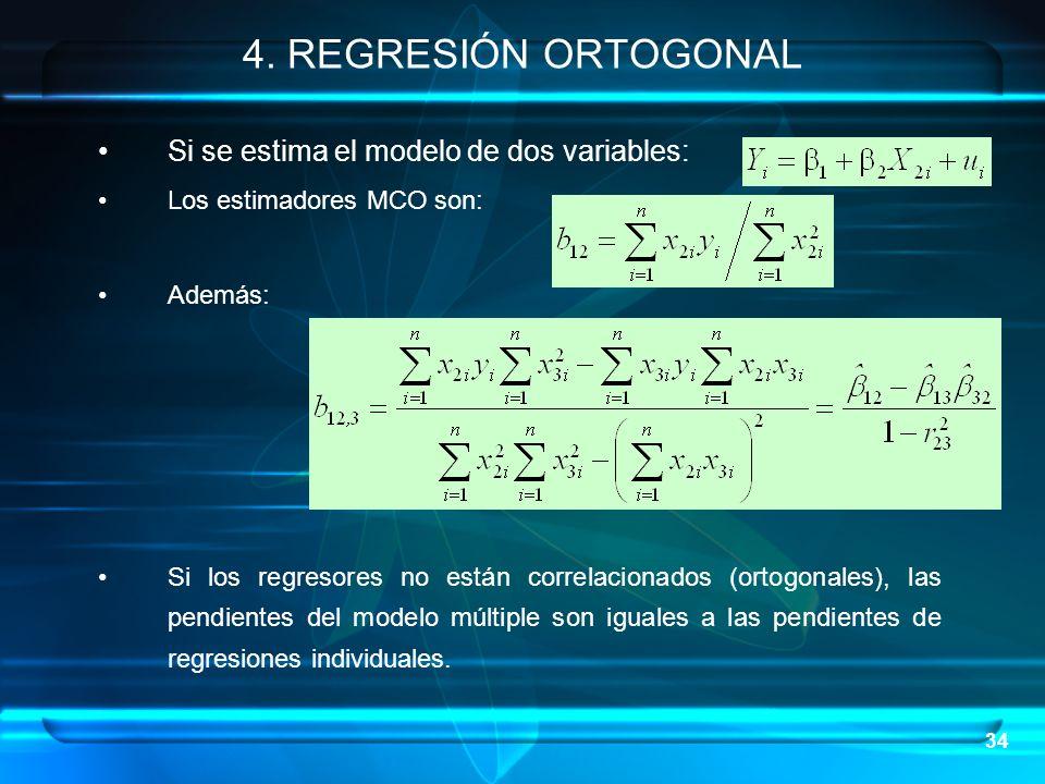 4. REGRESIÓN ORTOGONAL Si se estima el modelo de dos variables: