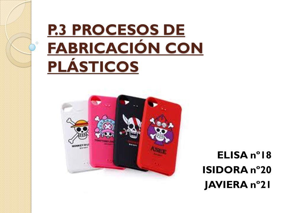 P.3 PROCESOS DE FABRICACIÓN CON PLÁSTICOS