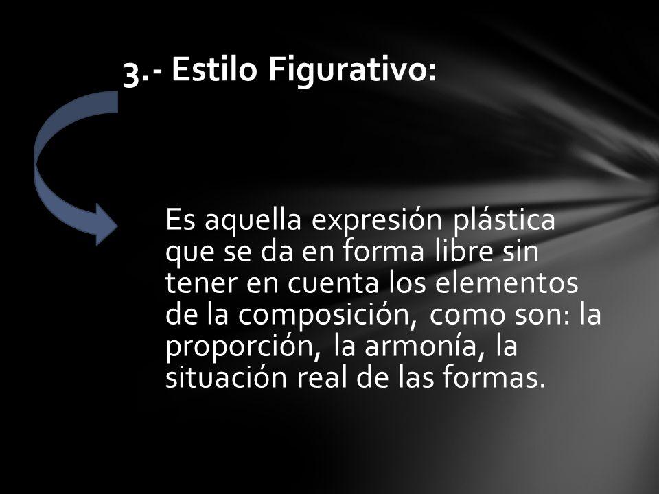 3.- Estilo Figurativo: