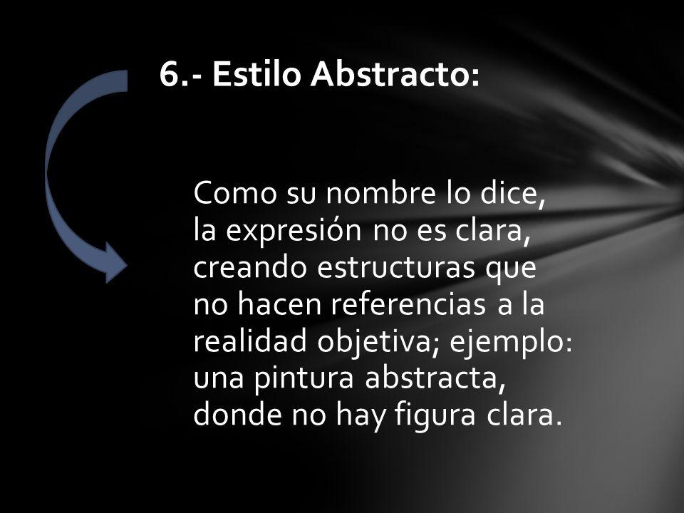 6.- Estilo Abstracto: