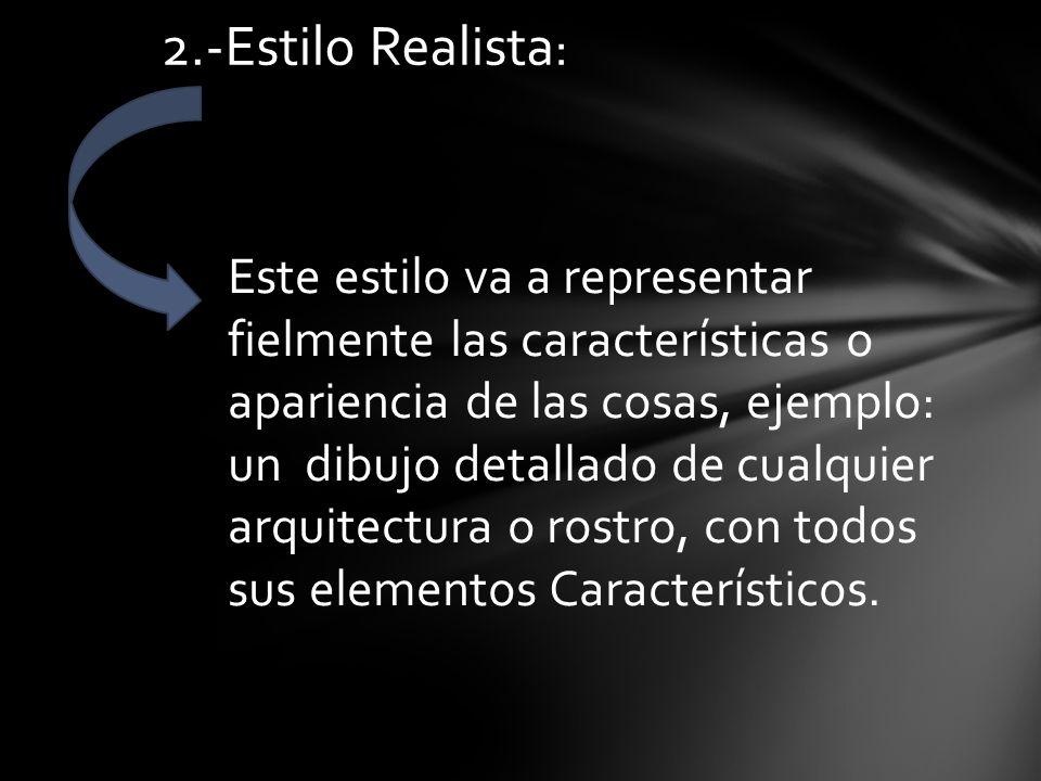 2.-Estilo Realista: