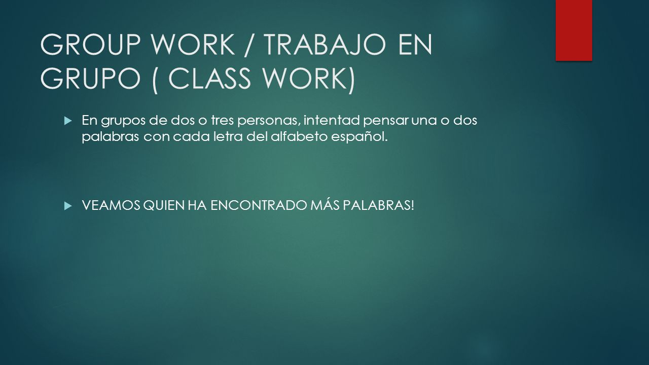 GROUP WORK / TRABAJO EN GRUPO ( CLASS WORK)