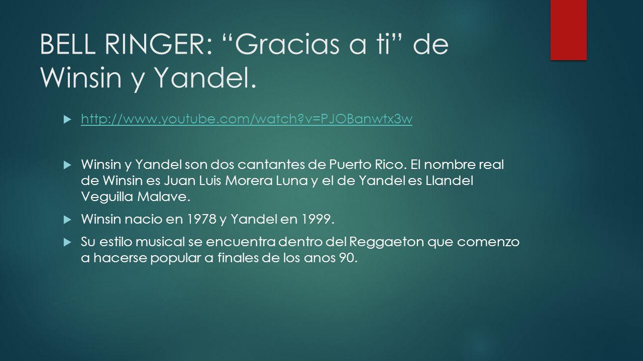 BELL RINGER: Gracias a ti de Winsin y Yandel.