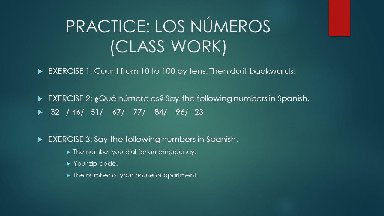 PRACTICE: LOS NÚMEROS (CLASS WORK)