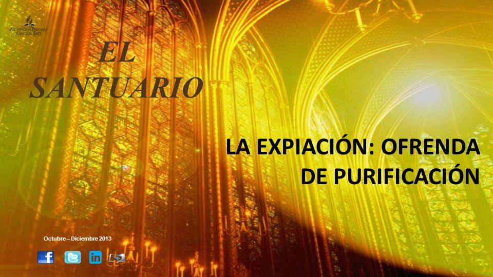 EL SANTUARIO LA EXPIACIÓN: OFRENDA DE PURIFICACIÓN
