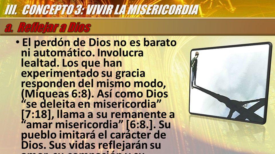III. CONCEPTO 3: VIVIR LA MISERICORDIA