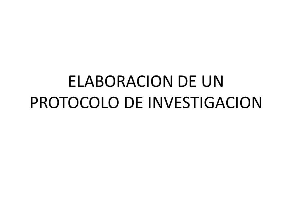 ELABORACION DE UN PROTOCOLO DE INVESTIGACION