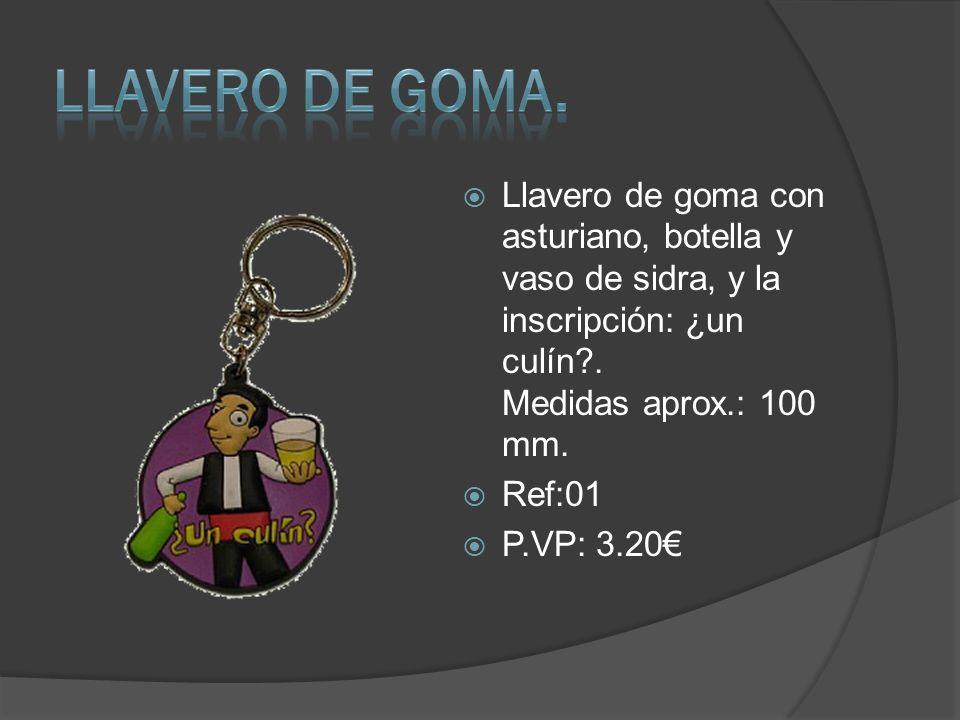 Llavero de goma. Llavero de goma con asturiano, botella y vaso de sidra, y la inscripción: ¿un culín . Medidas aprox.: 100 mm.