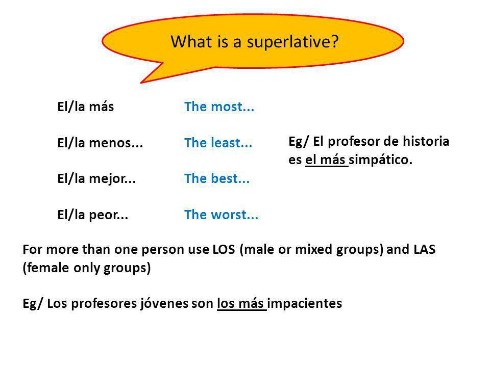 What is a superlative El/la más El/la menos... El/la mejor...