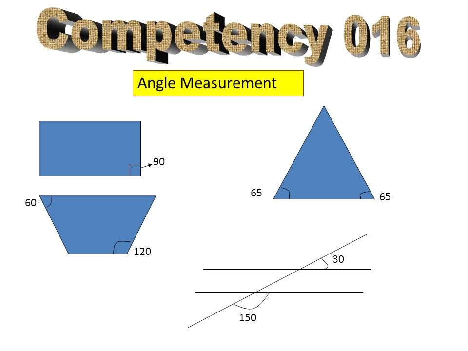 Competency 016 Angle Measurement 90 65 65 60 120 30 150