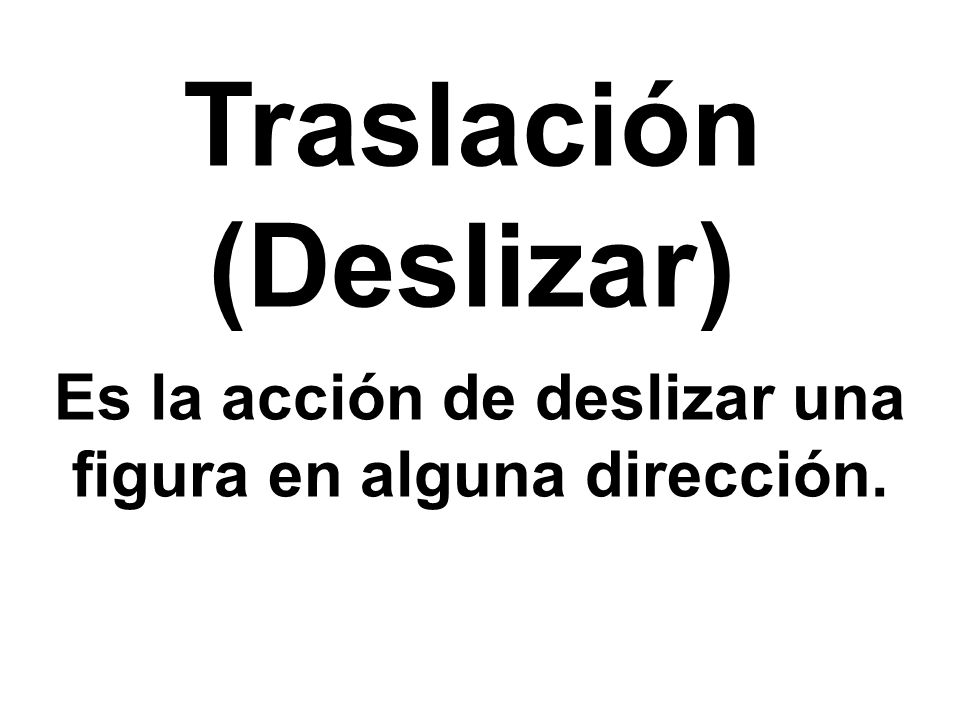 Traslación (Deslizar)