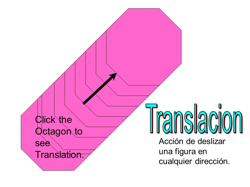 Translacion Click the Octagon to see Translation.