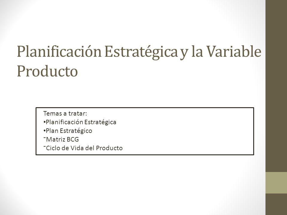 Planificación Estratégica y la Variable Producto