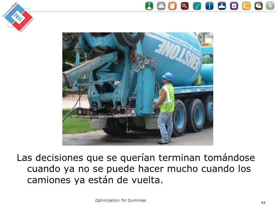 Las decisiones que se querían terminan tomándose cuando ya no se puede hacer mucho cuando los camiones ya están de vuelta.