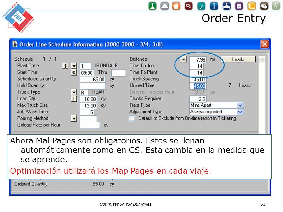 Order Entry Ahora Mal Pages son obligatorios. Estos se llenan automáticamente como en CS. Esta cambia en la medida que se aprende.