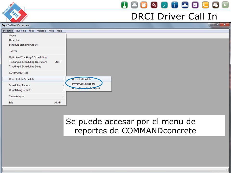 DRCI Driver Call In Se puede accesar por el menu de reportes de COMMANDconcrete.