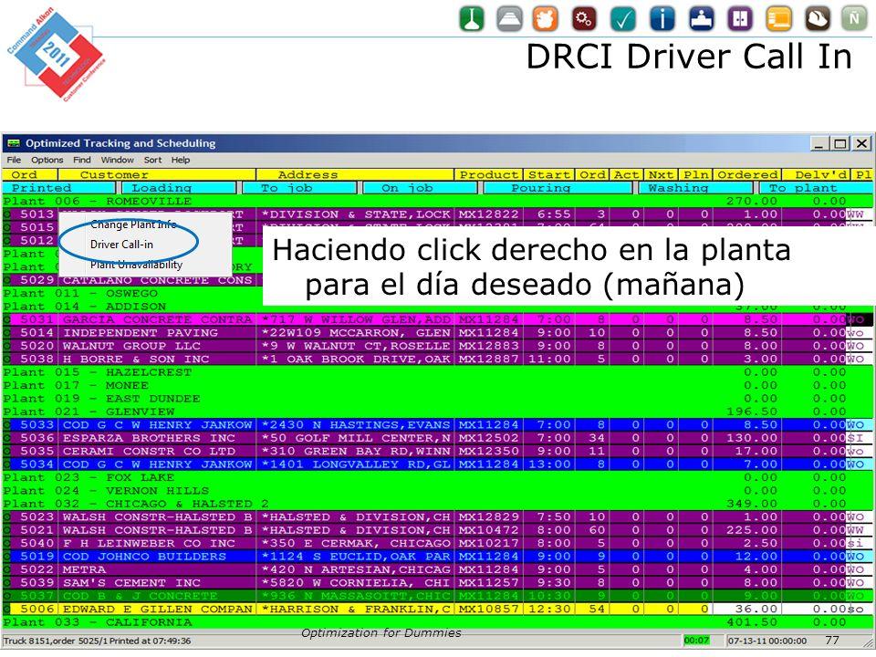 DRCI Driver Call In Haciendo click derecho en la planta para el día deseado (mañana) Optimization for Dummies.
