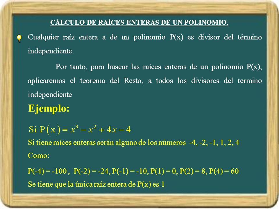 CÁLCULO DE RAÍCES ENTERAS DE UN POLINOMIO.
