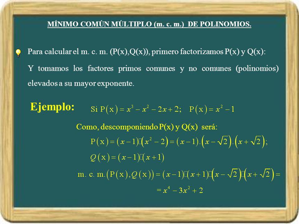 MÍNIMO COMÚN MÚLTIPLO (m. c. m.) DE POLINOMIOS.