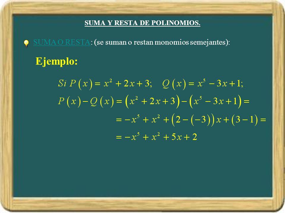 SUMA Y RESTA DE POLINOMIOS.
