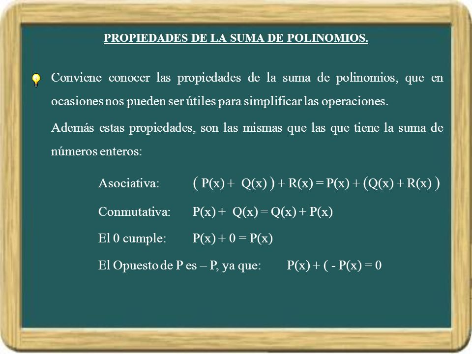 PROPIEDADES DE LA SUMA DE POLINOMIOS.
