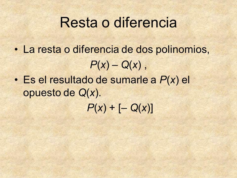 Resta o diferencia La resta o diferencia de dos polinomios,