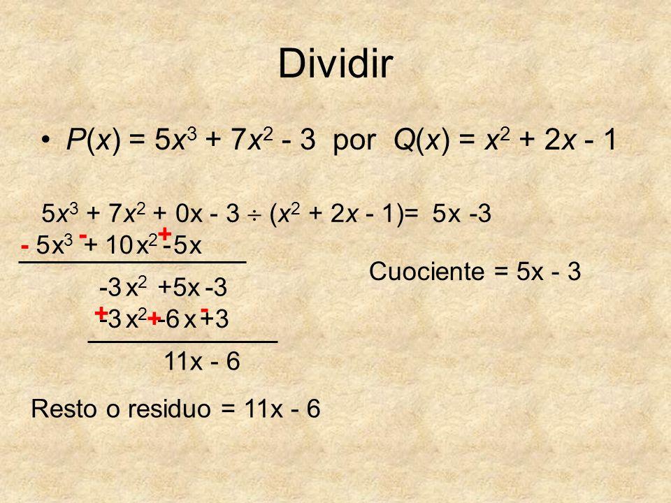 Dividir P(x) = 5x3 + 7x2 - 3 por Q(x) = x2 + 2x - 1