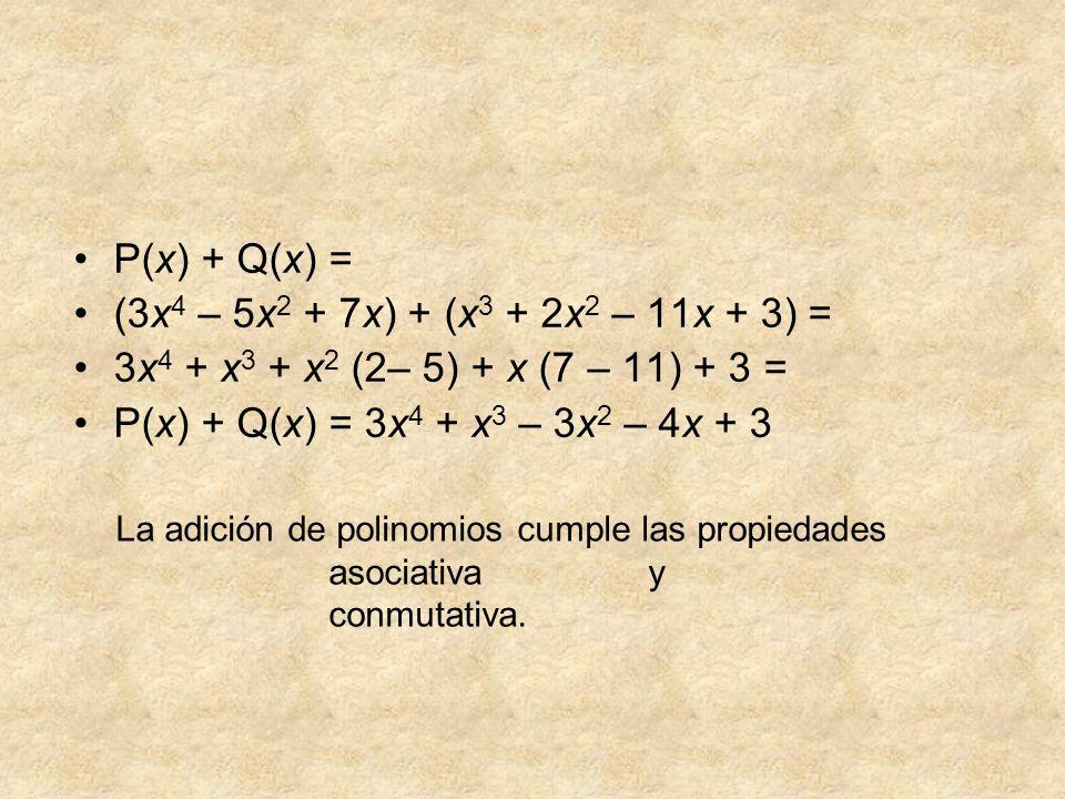 P(x) + Q(x) = (3x4 – 5x2 + 7x) + (x3 + 2x2 – 11x + 3) =