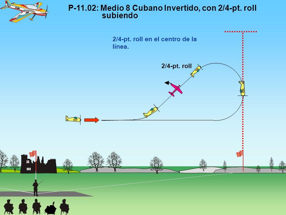P-11.02: Medio 8 Cubano Invertido, con 2/4-pt. roll subiendo