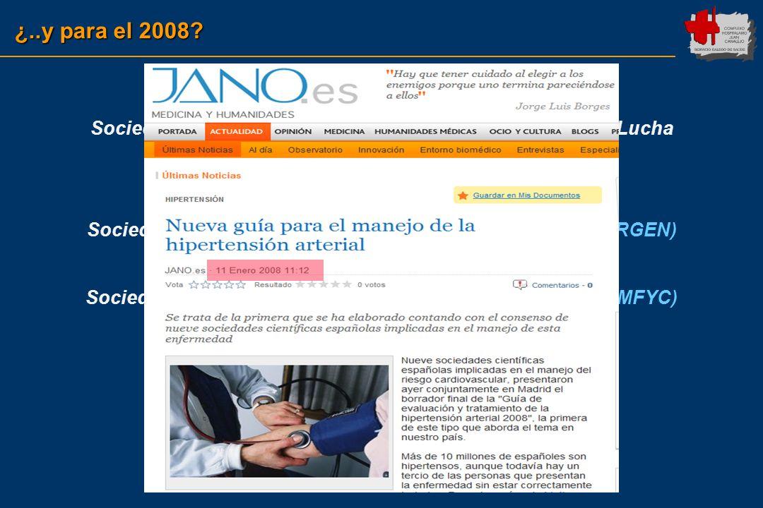 ¿..y para el 2008 Sociedad Española de Hipertensión-Liga Española para la Lucha contra la Hipertensión Arterial (SEH-LELHA)
