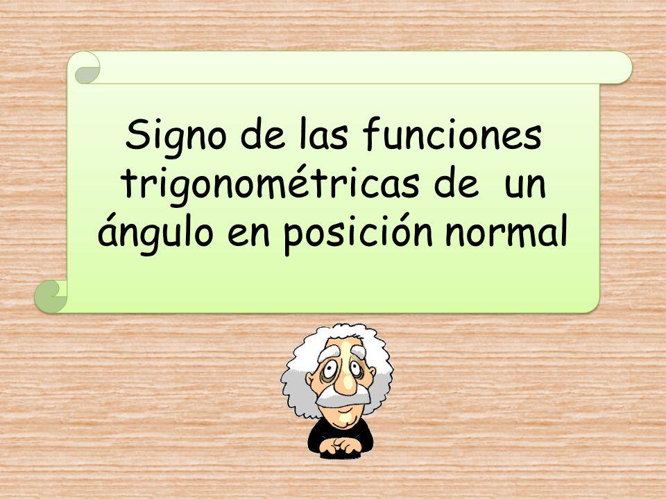 Signo de las funciones trigonométricas de un ángulo en posición normal