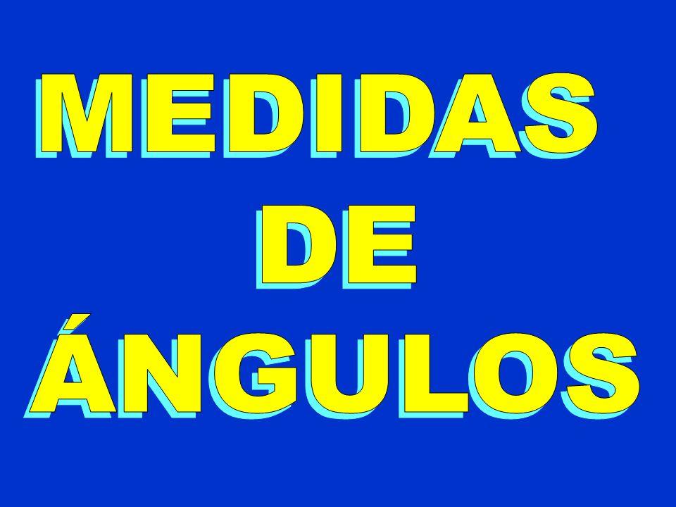 MEDIDAS DE ÁNGULOS