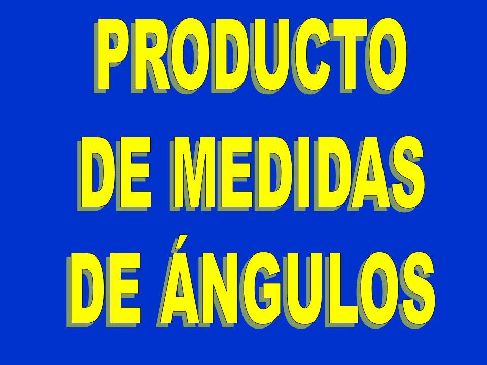 PRODUCTO DE MEDIDAS DE ÁNGULOS