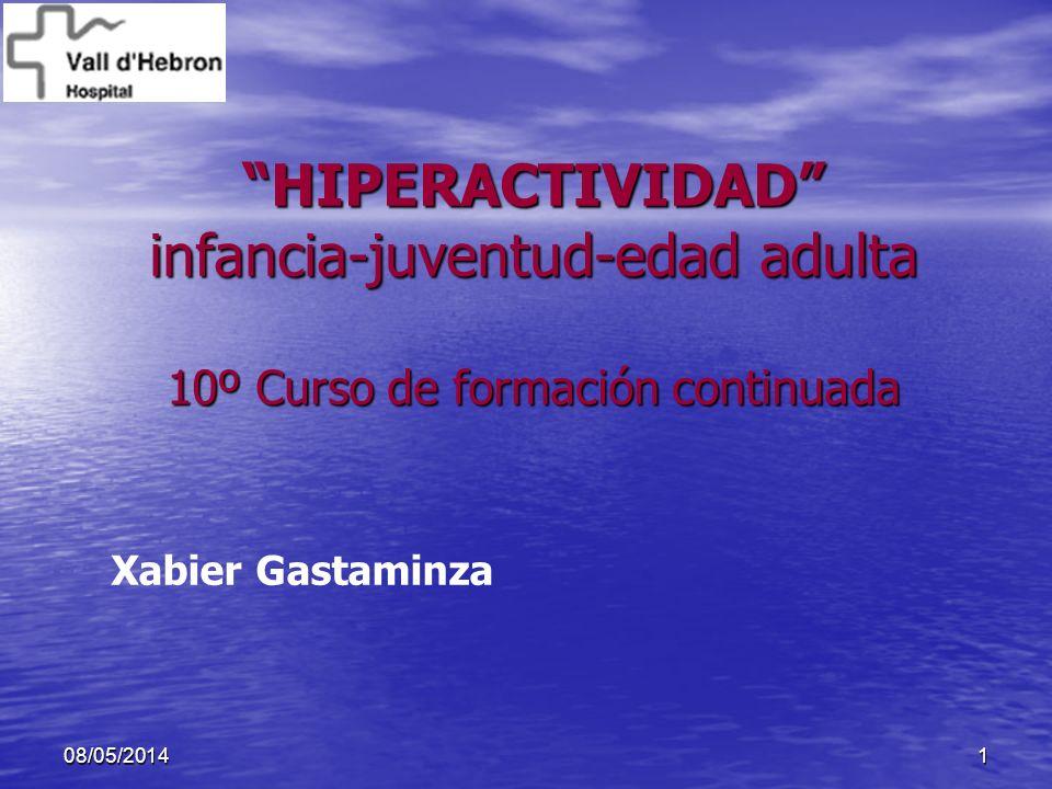 HIPERACTIVIDAD infancia-juventud-edad adulta 10º Curso de formación continuada