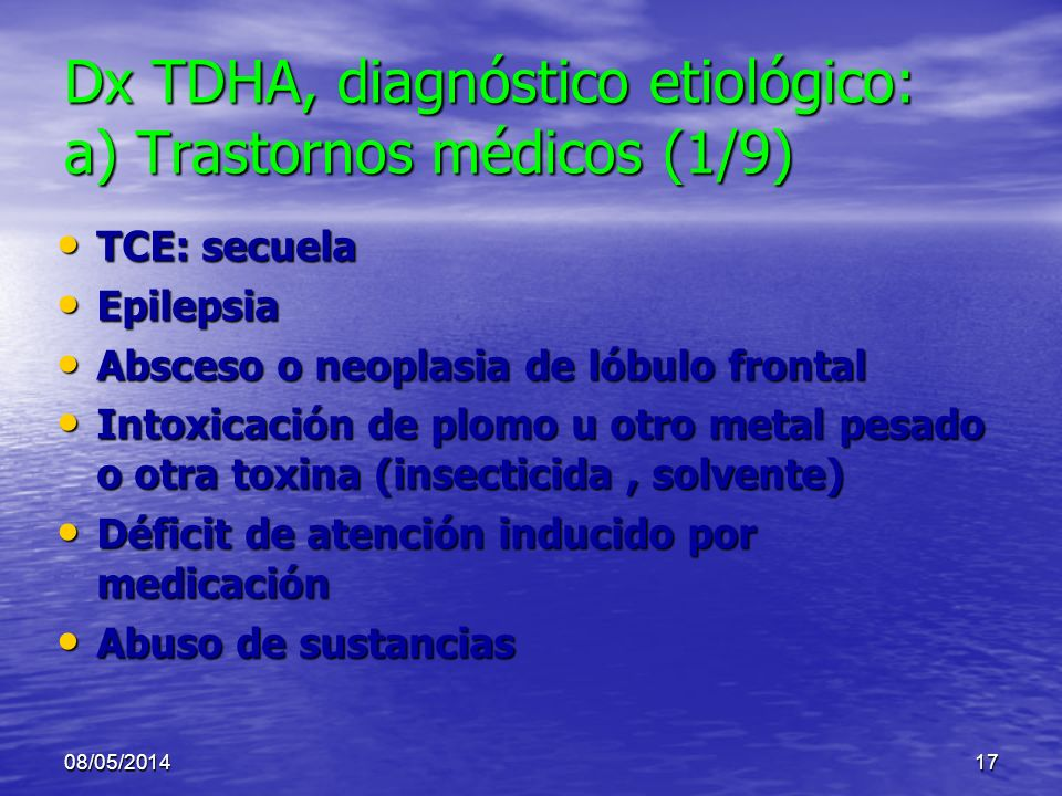 Dx TDHA, diagnóstico etiológico: a) Trastornos médicos (1/9)