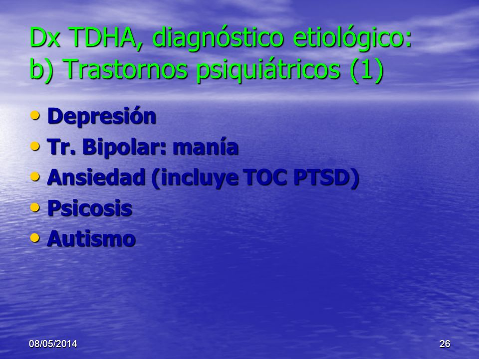 Dx TDHA, diagnóstico etiológico: b) Trastornos psiquiátricos (1)