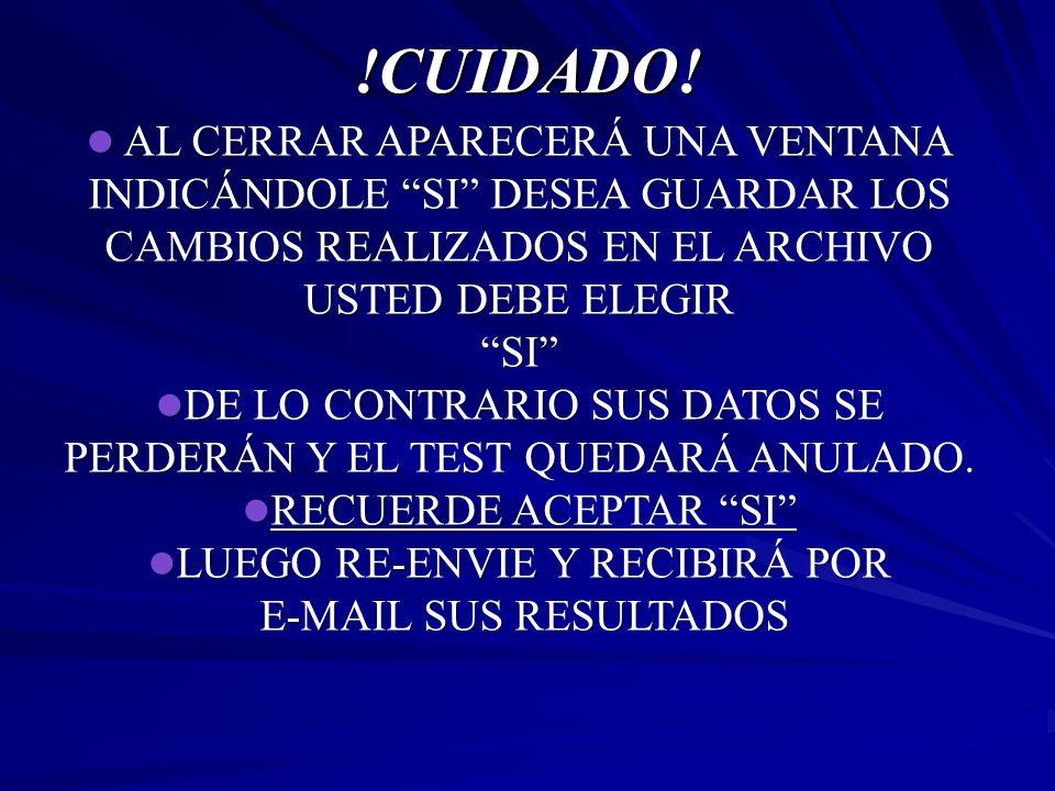 !CUIDADO! AL CERRAR APARECERÁ UNA VENTANA INDICÁNDOLE SI DESEA GUARDAR LOS CAMBIOS REALIZADOS EN EL ARCHIVO USTED DEBE ELEGIR.