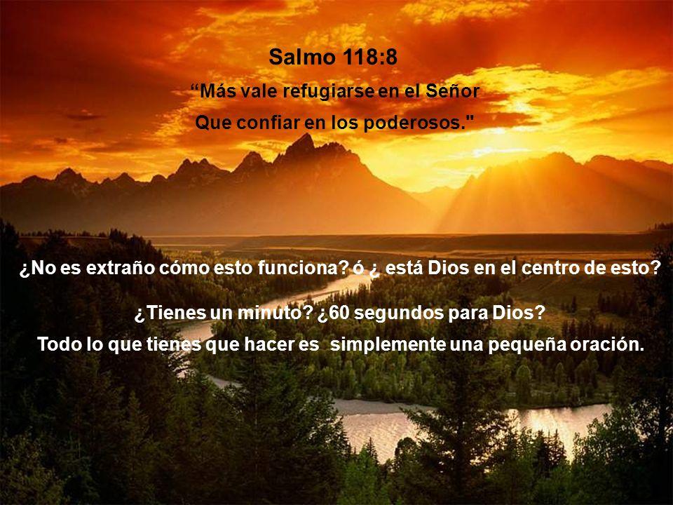 Salmo 118:8 Más vale refugiarse en el Señor