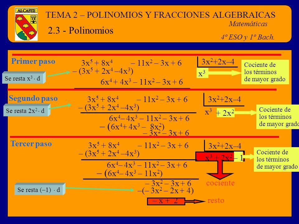 2.3 - Polinomios – (6x4+ 4x3 – 8x2) – (6x4– 4x3 – 11x2)