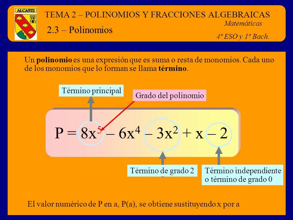 P = 8x5 – 6x4 – 3x2 + x – 2 2.3 – Polinomios