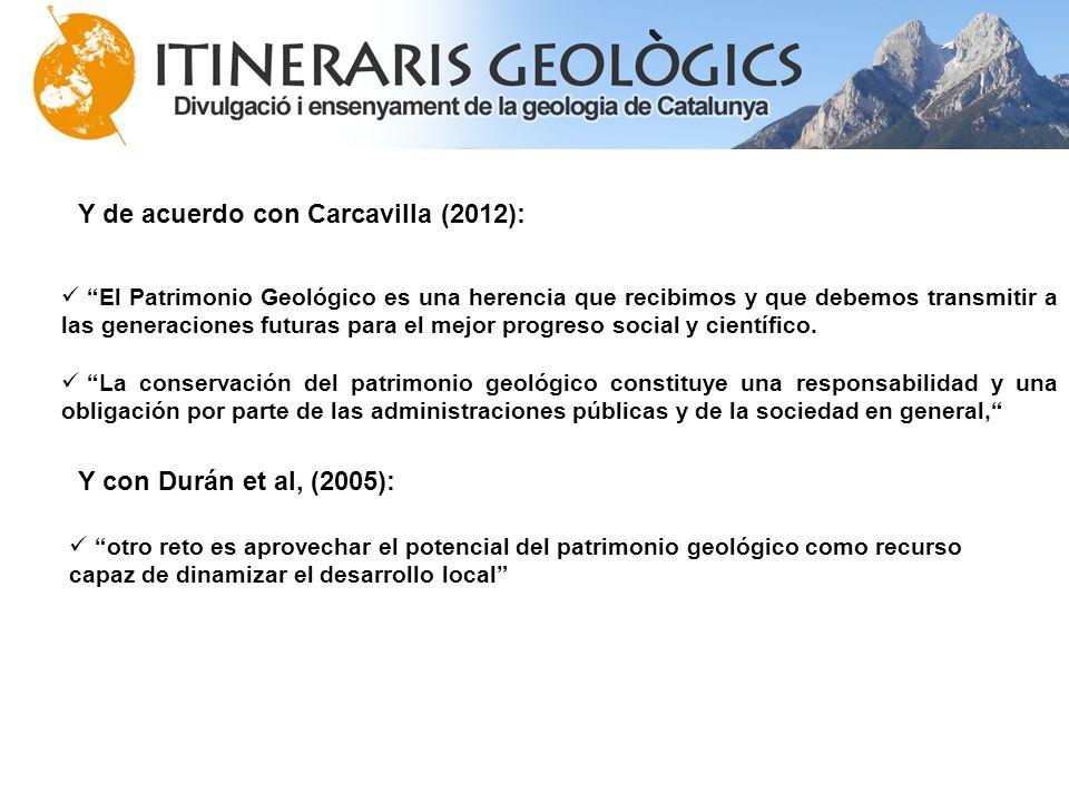 Y de acuerdo con Carcavilla (2012):