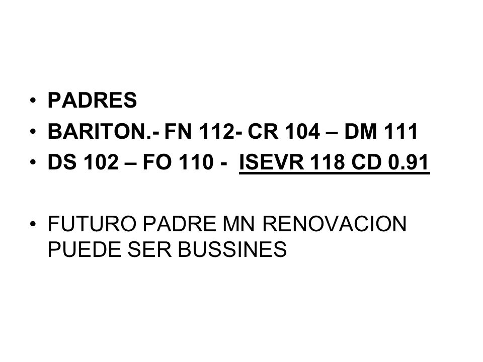 PADRES BARITON.- FN 112- CR 104 – DM 111. DS 102 – FO 110 - ISEVR 118 CD 0.91.