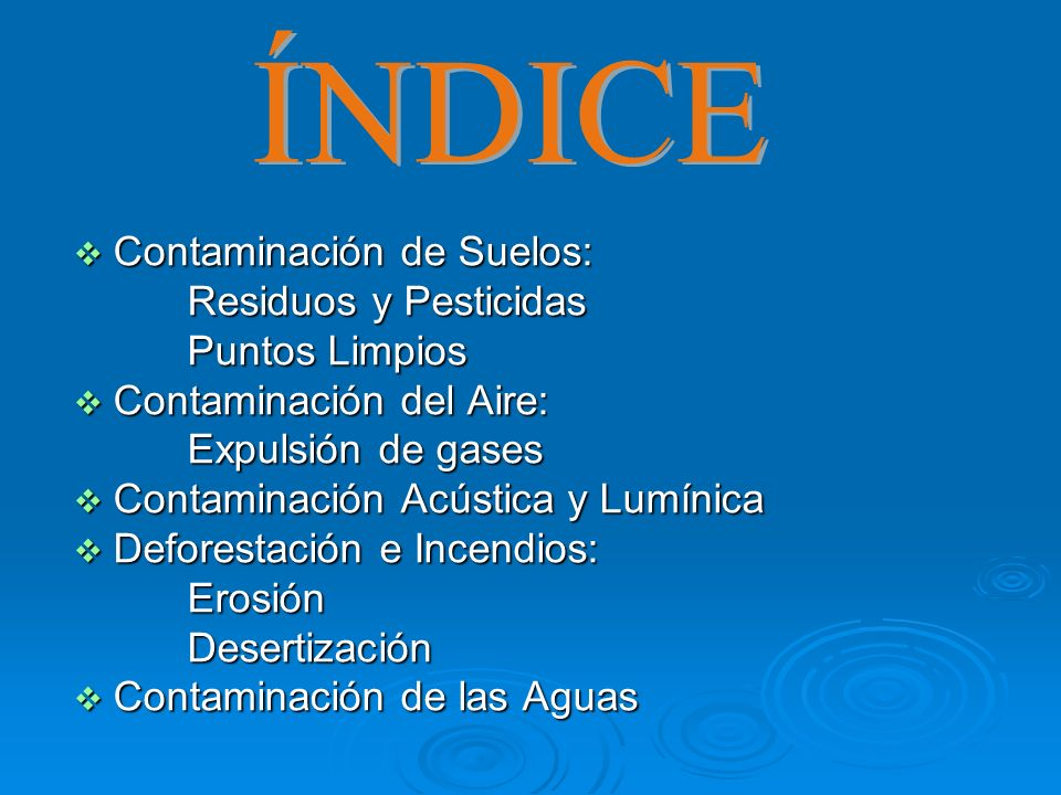 ÍNDICE Contaminación de Suelos: Residuos y Pesticidas Puntos Limpios