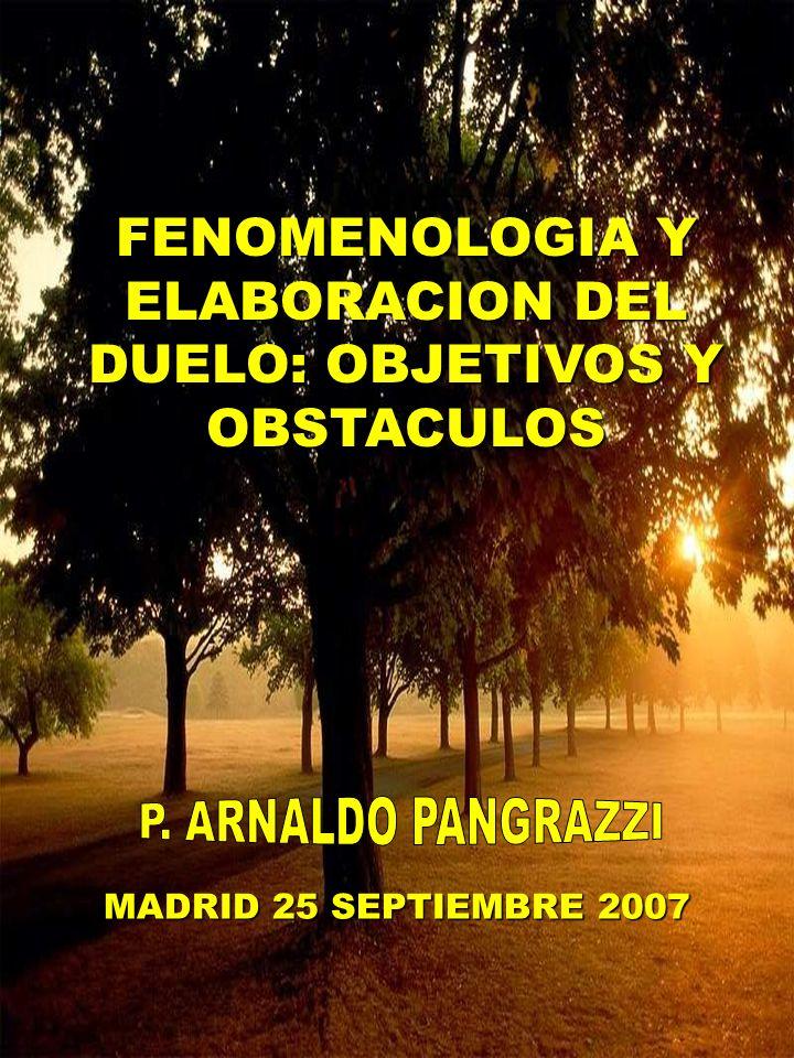 FENOMENOLOGIA Y ELABORACION DEL DUELO: OBJETIVOS Y OBSTACULOS